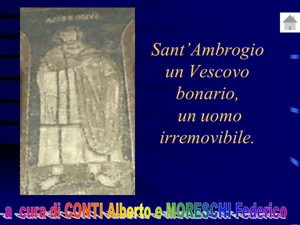 Sant'Ambrogio un Vescovo bonario, un uomo irremovibile.