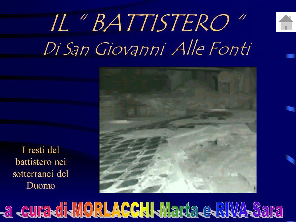 IL BATTISTERO Di San Giovanni Alle Fonti