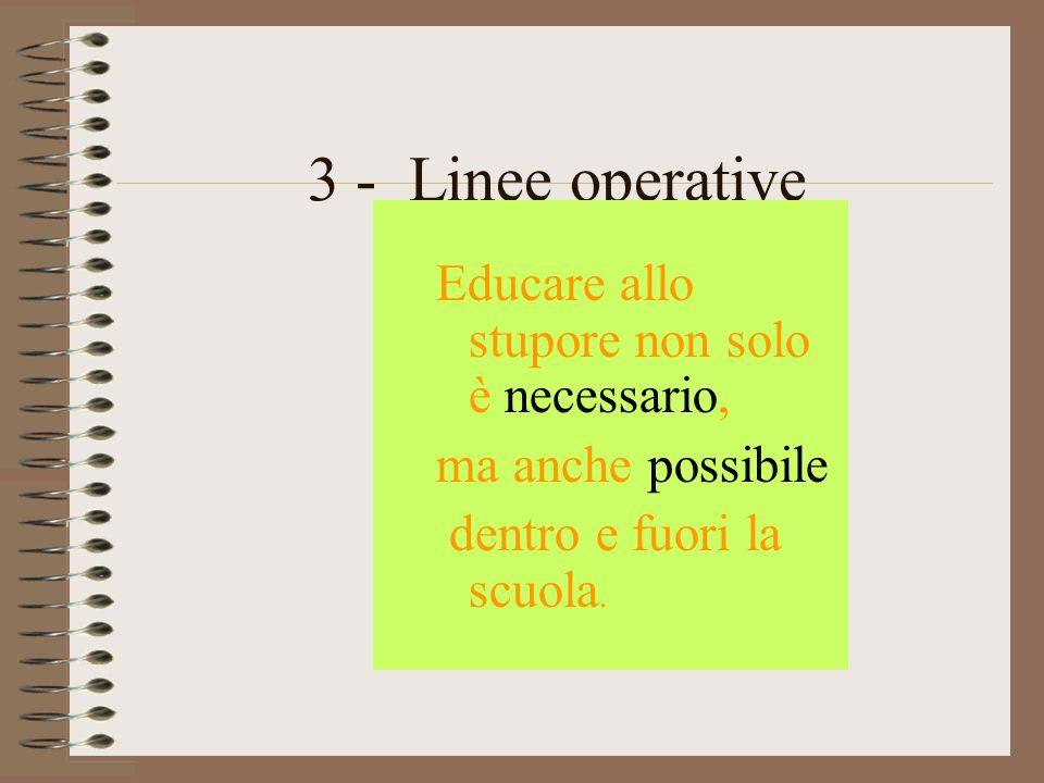 3 - Linee operative Educare allo stupore non solo è necessario,
