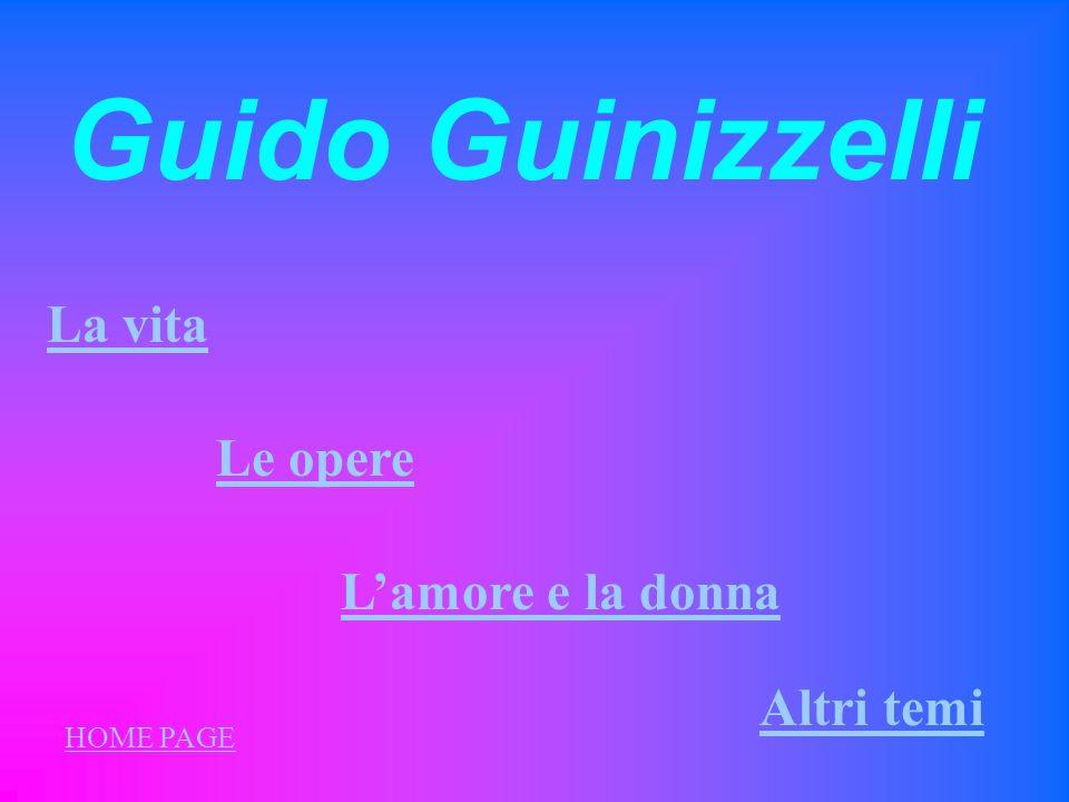 Guido Guinizzelli La vita Le opere L'amore e la donna Altri temi