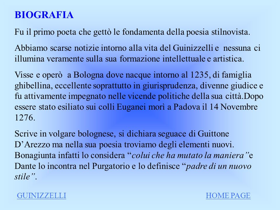BIOGRAFIA Fu il primo poeta che gettò le fondamenta della poesia stilnovista.