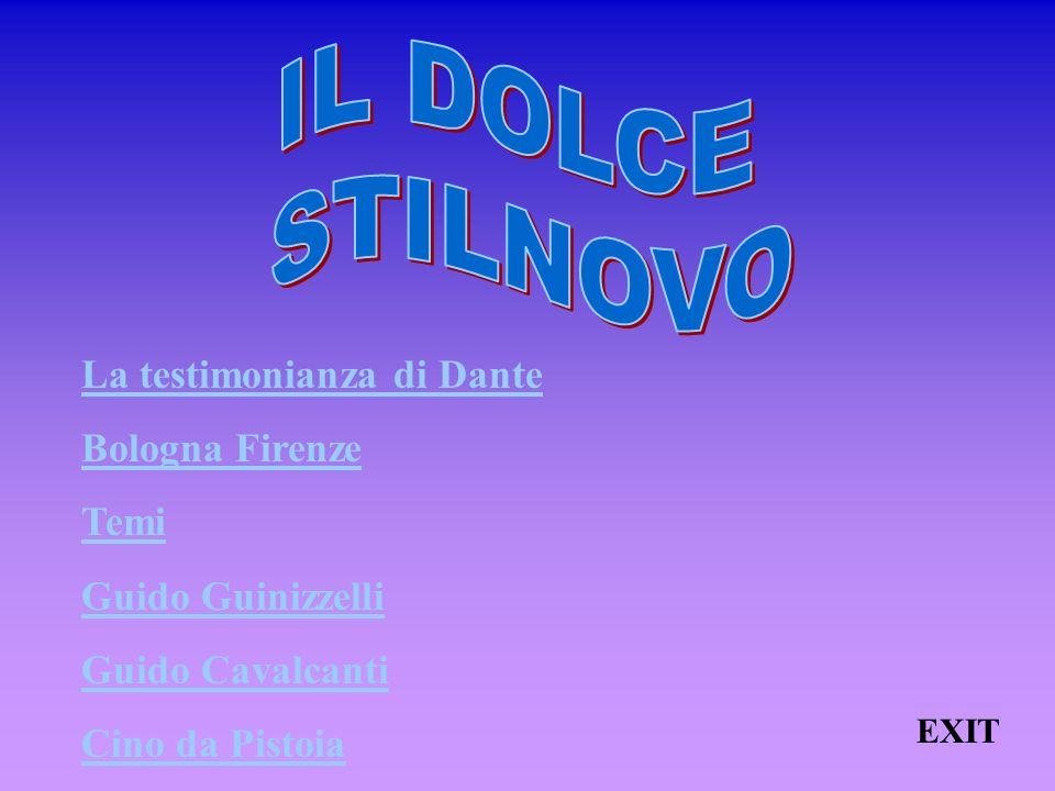 IL DOLCE STILNOVO La testimonianza di Dante Bologna Firenze Temi