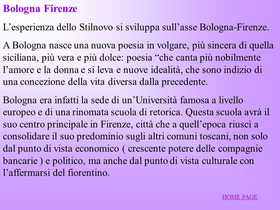 Bologna Firenze L'esperienza dello Stilnovo si sviluppa sull'asse Bologna-Firenze.