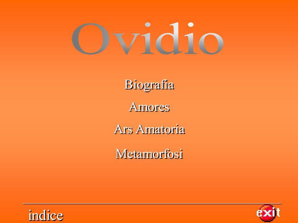 Ovidio Biografia Amores Ars Amatoria Metamorfosi indice
