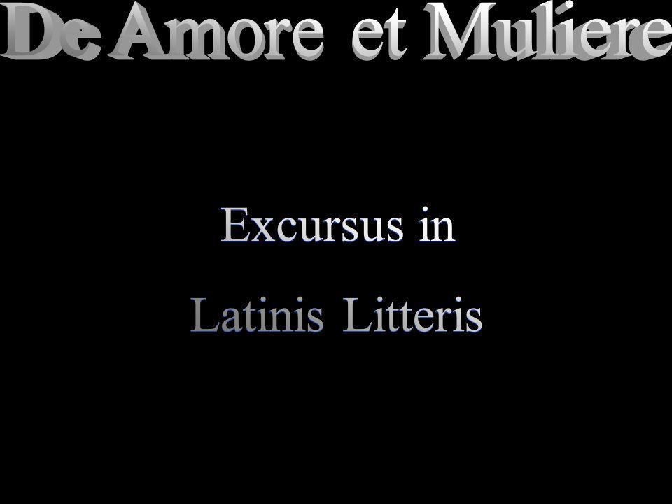 De Amore et Muliere Excursus in Latinis Litteris