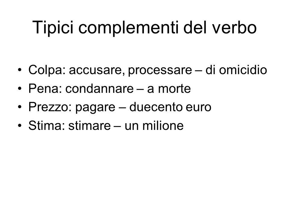 Tipici complementi del verbo
