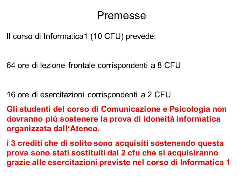 Premesse Il corso di Informatica1 (10 CFU) prevede:
