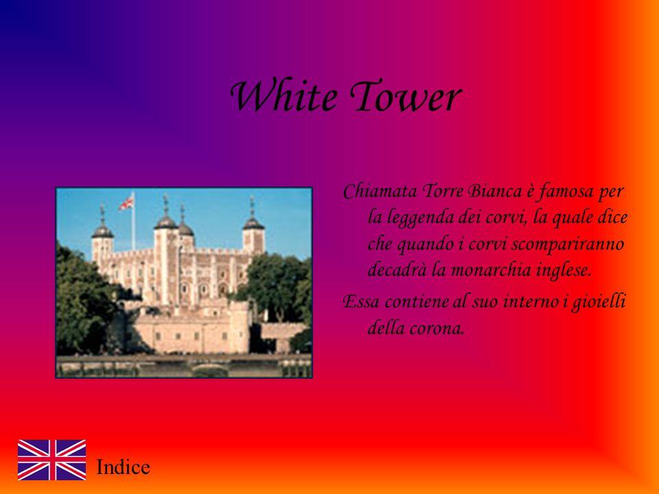 White Tower Chiamata Torre Bianca è famosa per la leggenda dei corvi, la quale dice che quando i corvi scompariranno decadrà la monarchia inglese.