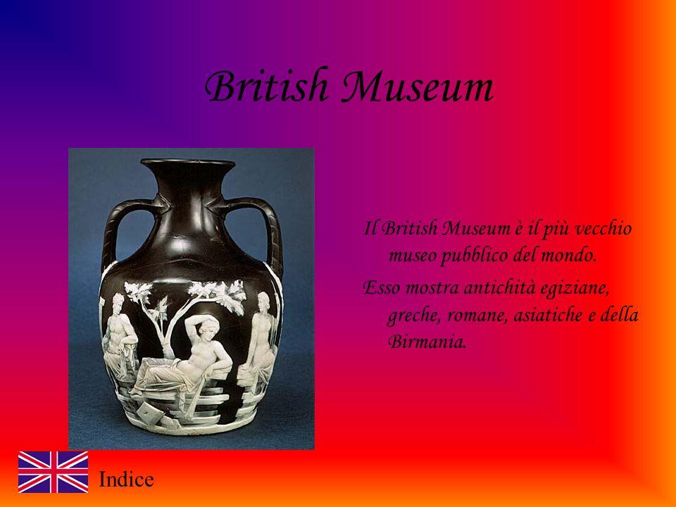 British Museum Il British Museum è il più vecchio museo pubblico del mondo.