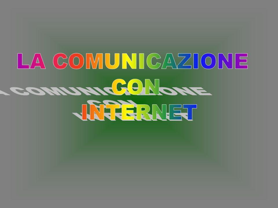 LA COMUNICAZIONE CON INTERNET