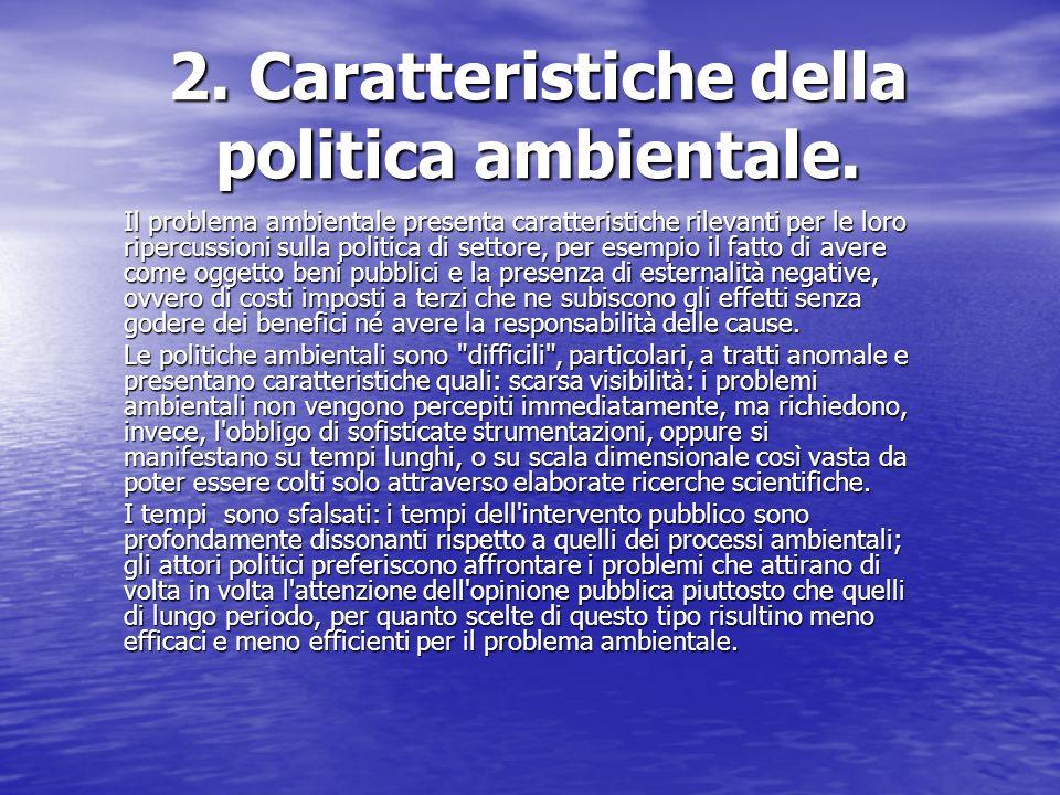 2. Caratteristiche della politica ambientale.