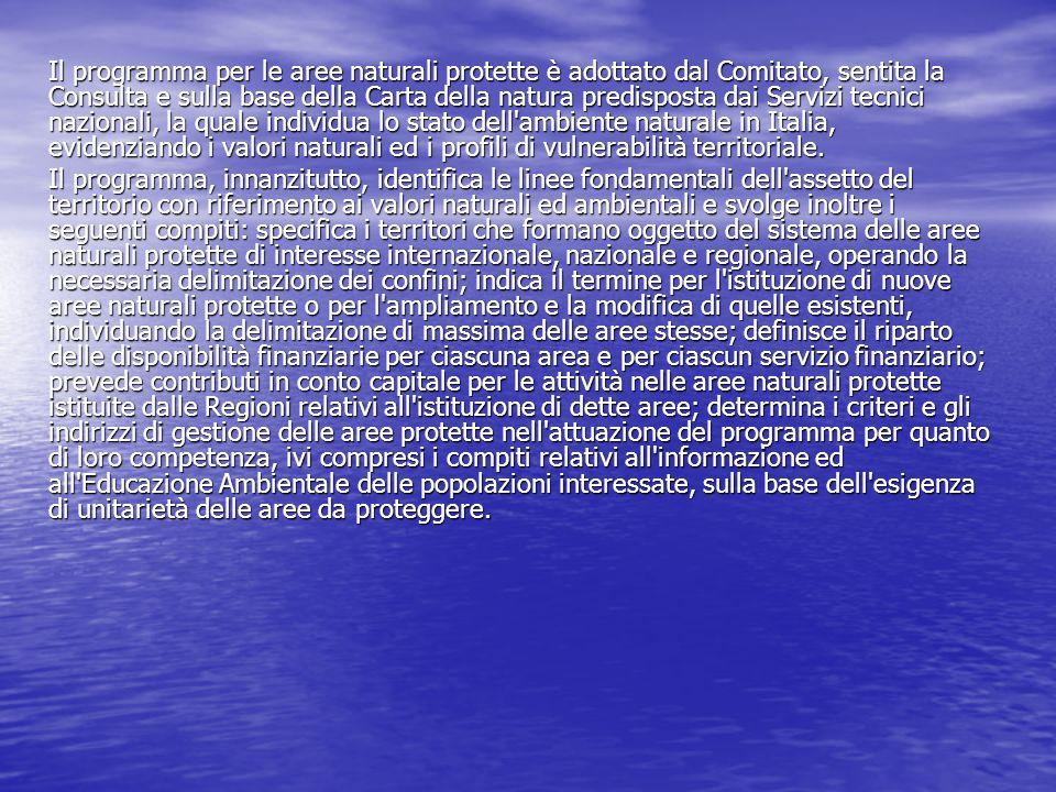Il programma per le aree naturali protette è adottato dal Comitato, sentita la Consulta e sulla base della Carta della natura predisposta dai Servizi tecnici nazionali, la quale individua lo stato dell ambiente naturale in Italia, evidenziando i valori naturali ed i profili di vulnerabilità territoriale.