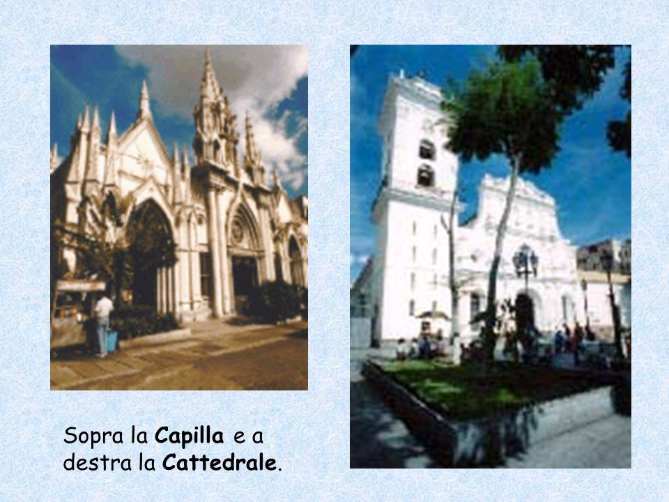 Sopra la Capilla e a destra la Cattedrale.