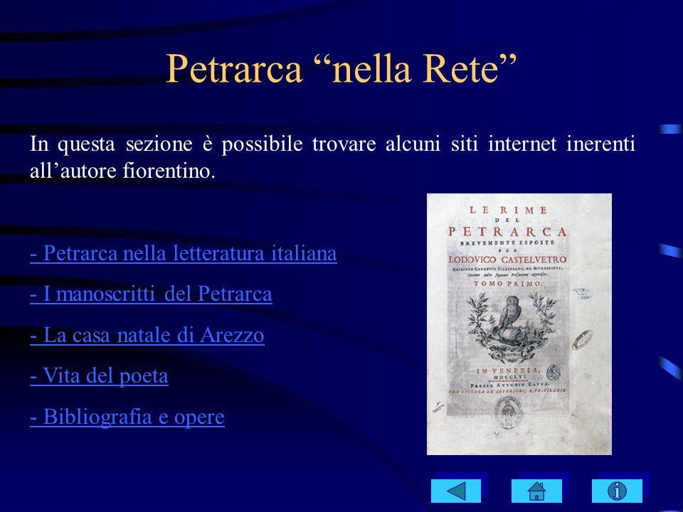 Petrarca nella Rete In questa sezione è possibile trovare alcuni siti internet inerenti all'autore fiorentino.