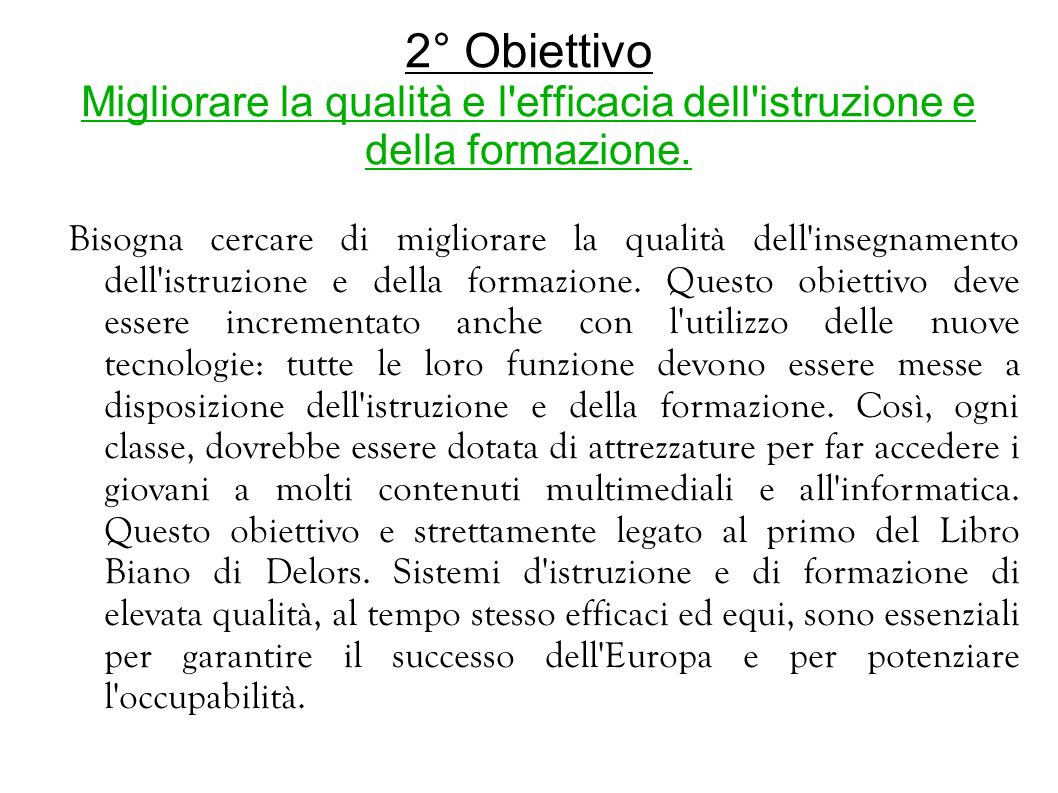 2° Obiettivo Migliorare la qualità e l efficacia dell istruzione e della formazione.