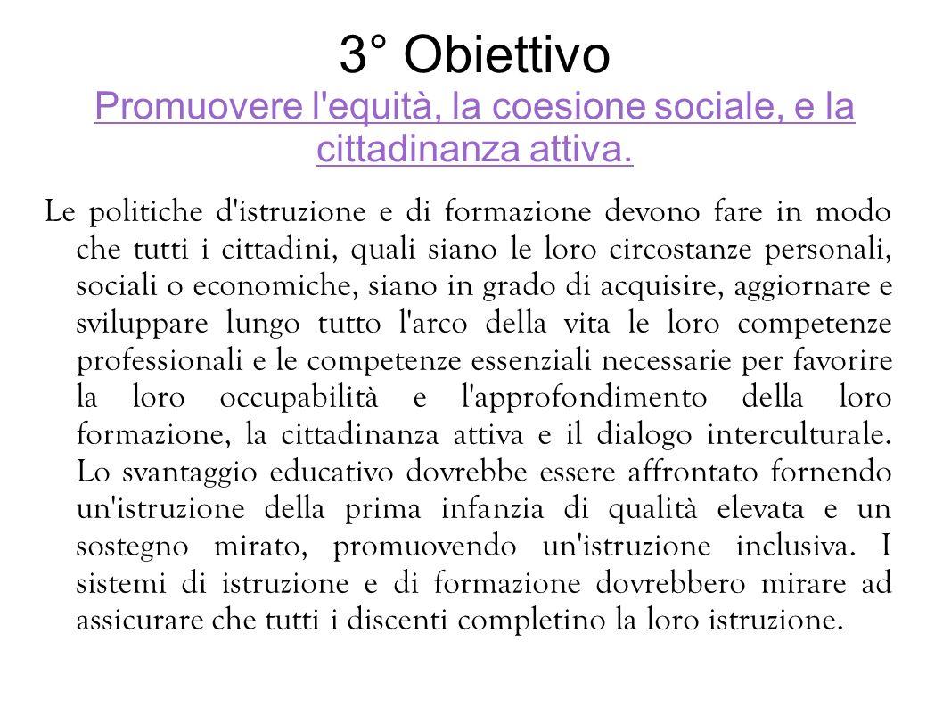 3° Obiettivo Promuovere l equità, la coesione sociale, e la cittadinanza attiva.
