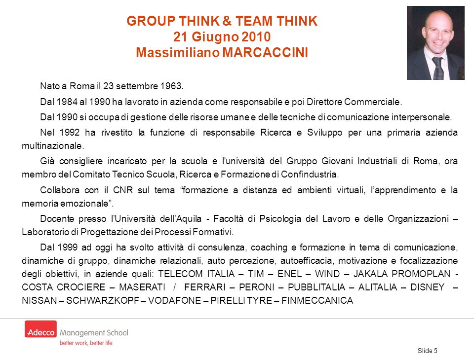 GROUP THINK & TEAM THINK Massimiliano MARCACCINI