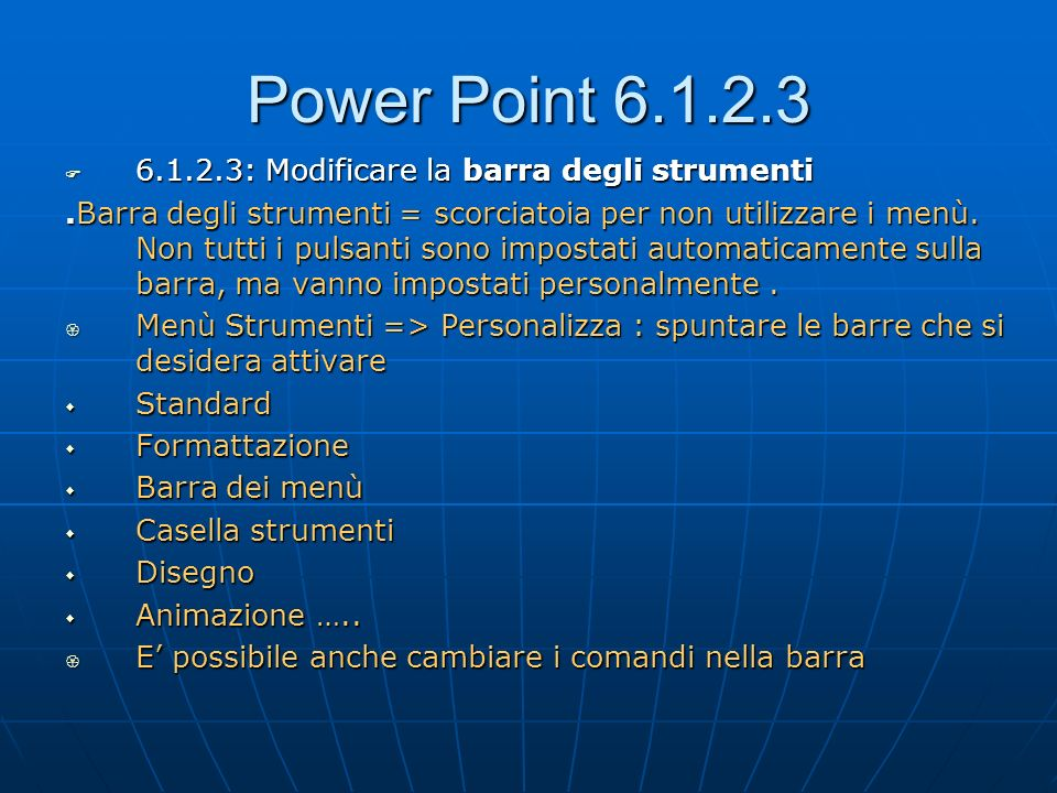 Power Point 6.1.2.3 6.1.2.3: Modificare la barra degli strumenti