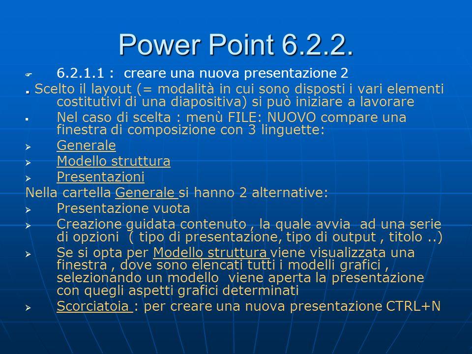 Power Point 6.2.2. 6.2.1.1 : creare una nuova presentazione 2
