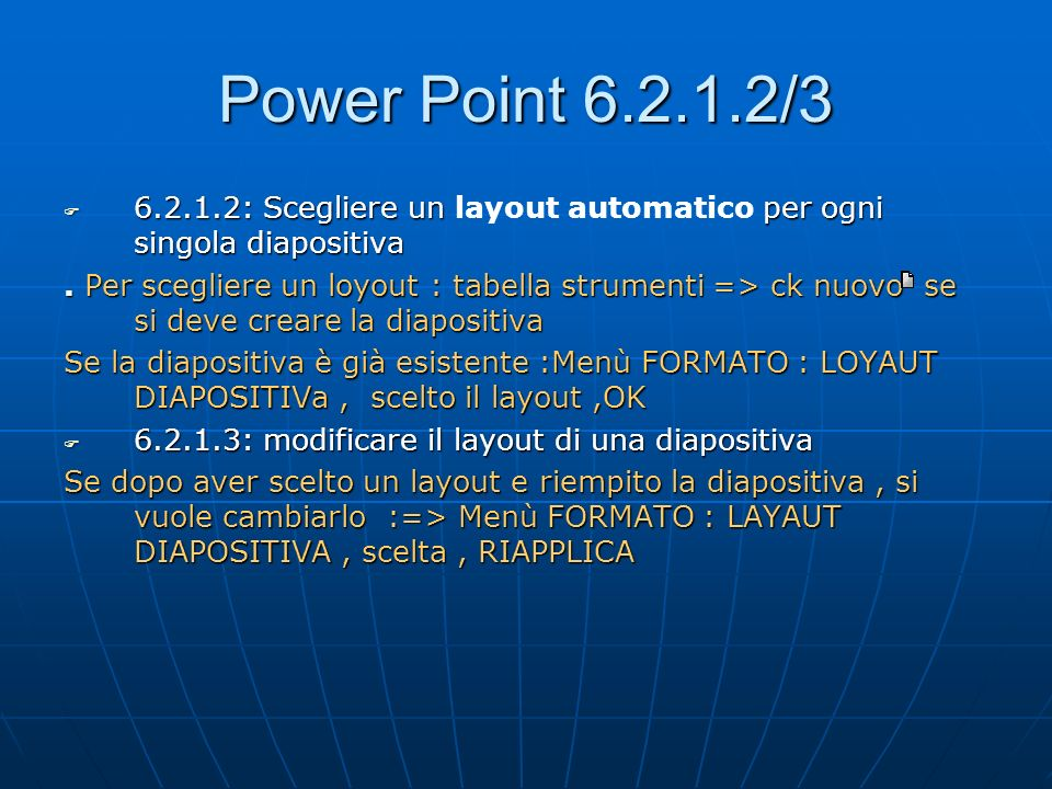Power Point 6.2.1.2/36.2.1.2: Scegliere un layout automatico per ogni singola diapositiva.