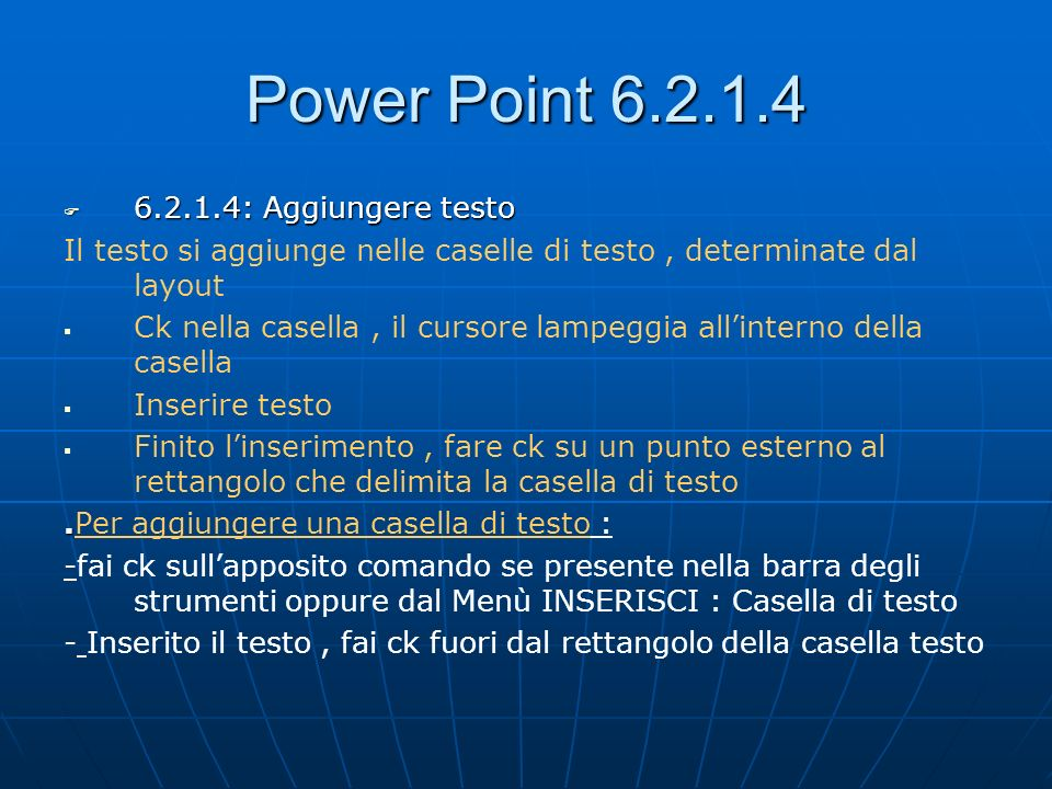 Power Point 6.2.1.4 6.2.1.4: Aggiungere testo
