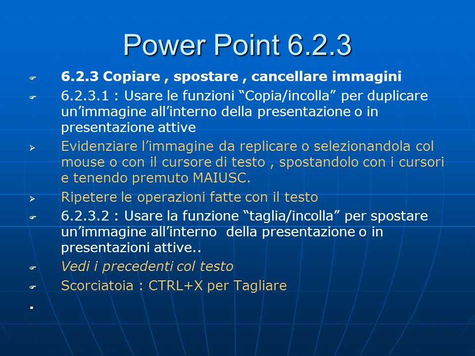 Power Point 6.2.3 6.2.3 Copiare , spostare , cancellare immagini