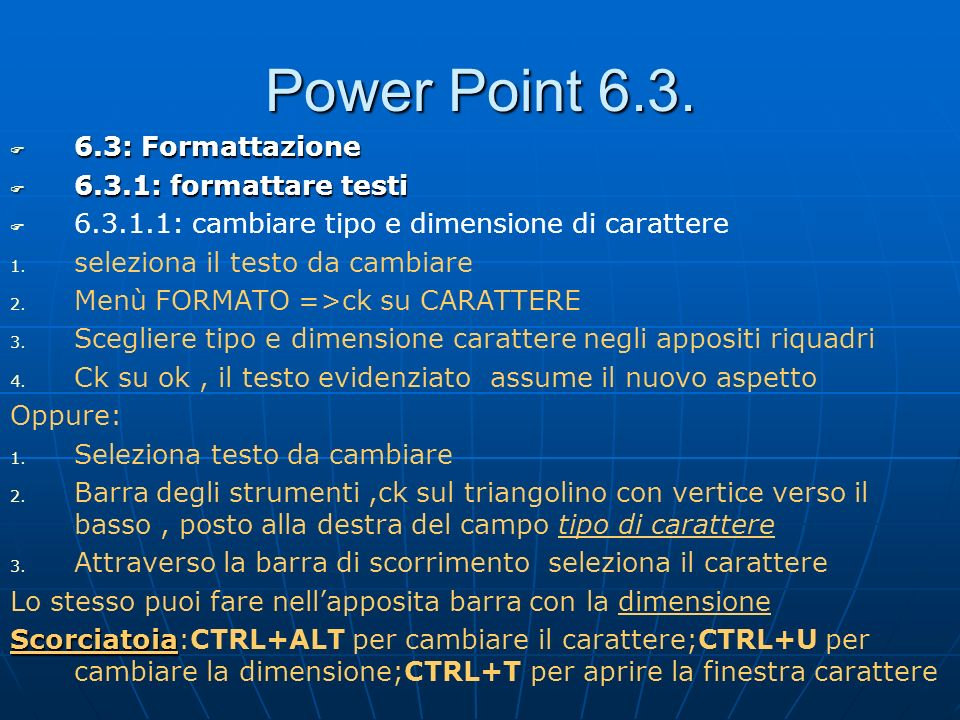 Power Point : Formattazione 6.3.1: formattare testi