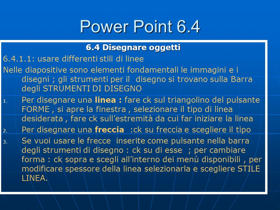 Power Point 6.4 6.4 Disegnare oggetti