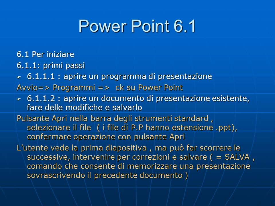 Power Point 6.1 6.1 Per iniziare 6.1.1: primi passi