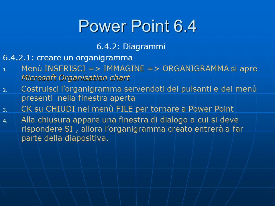 Power Point 6.4 6.4.2: Diagrammi 6.4.2.1: creare un organigramma