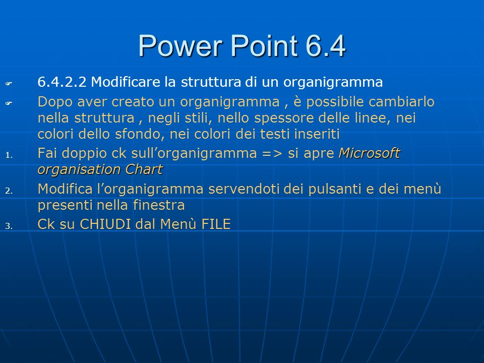 Power Point 6.4 6.4.2.2 Modificare la struttura di un organigramma