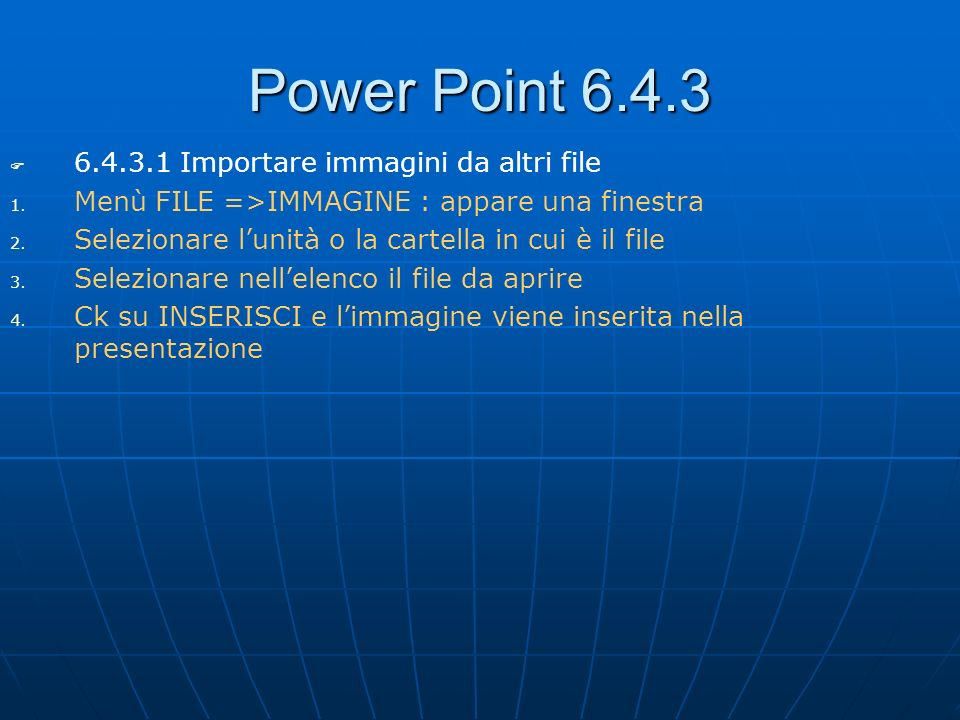 Power Point 6.4.3 6.4.3.1 Importare immagini da altri file
