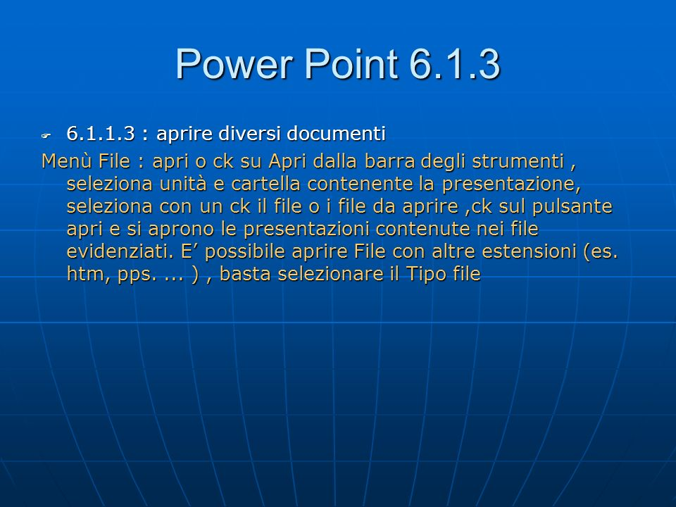 Power Point 6.1.3 6.1.1.3 : aprire diversi documenti