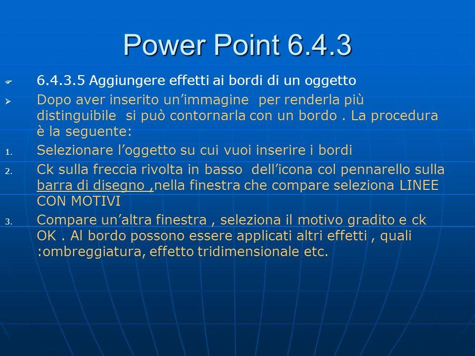 Power Point 6.4.3 6.4.3.5 Aggiungere effetti ai bordi di un oggetto