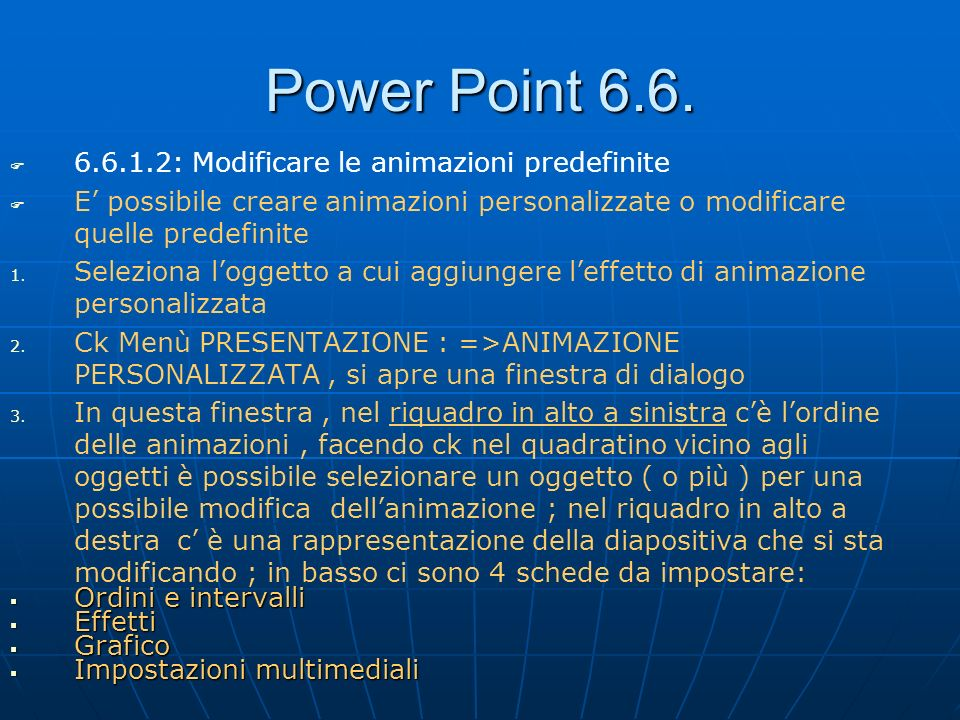 Power Point 6.6. 6.6.1.2: Modificare le animazioni predefinite