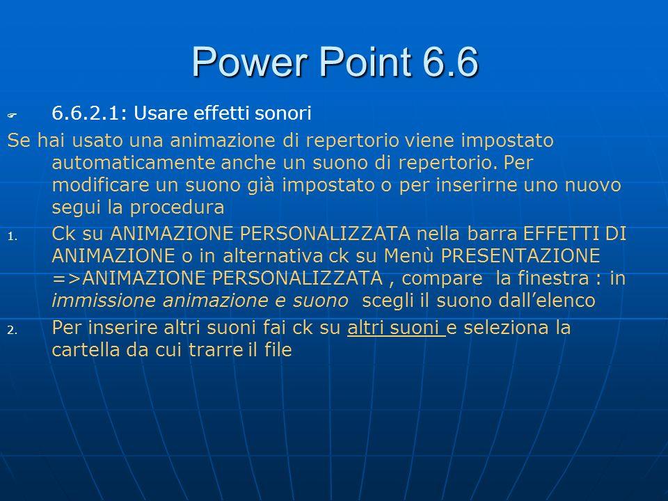 Power Point 6.6 6.6.2.1: Usare effetti sonori