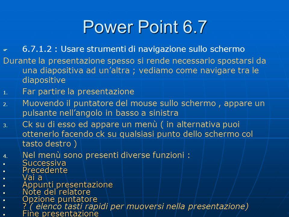 Power Point 6.7 6.7.1.2 : Usare strumenti di navigazione sullo schermo