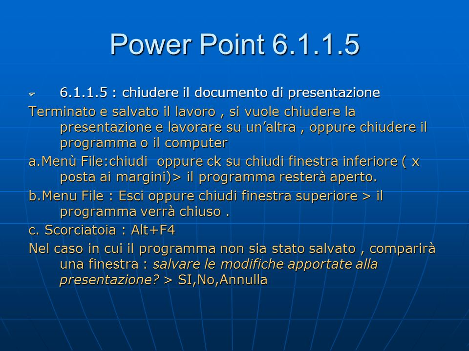 Power Point 6.1.1.5 6.1.1.5 : chiudere il documento di presentazione