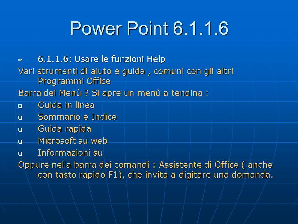Power Point 6.1.1.6 6.1.1.6: Usare le funzioni Help