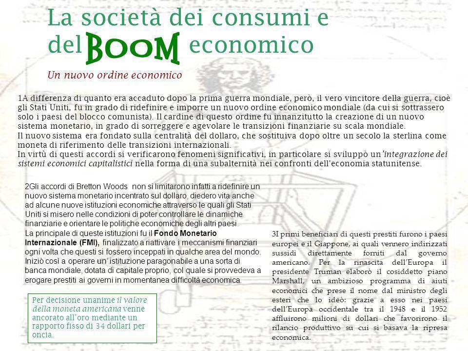 BOOM La società dei consumi e del economico Un nuovo ordine economico