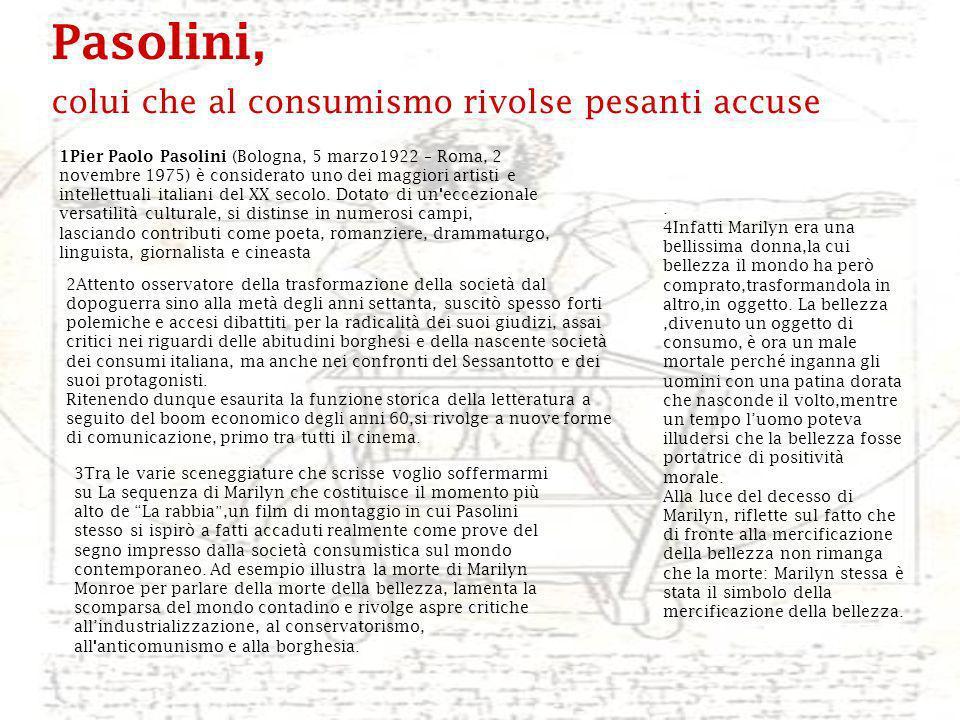 Pasolini, colui che al consumismo rivolse pesanti accuse