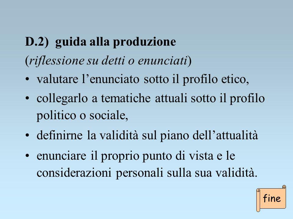 D.2) guida alla produzione (riflessione su detti o enunciati)