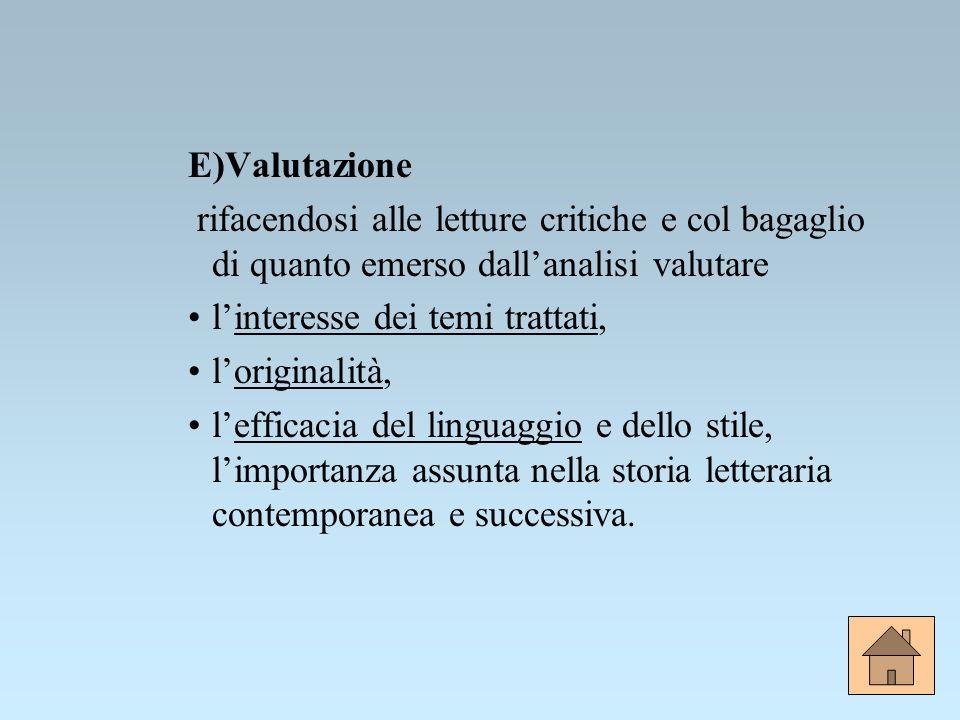 E)Valutazionerifacendosi alle letture critiche e col bagaglio di quanto emerso dall'analisi valutare.