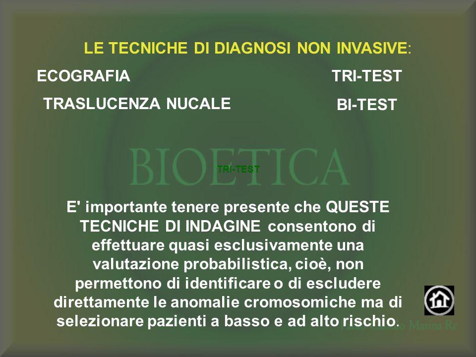 LE TECNICHE DI DIAGNOSI NON INVASIVE: