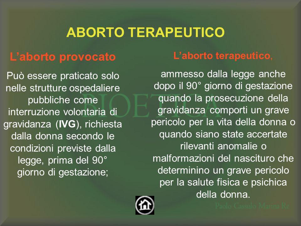 ABORTO TERAPEUTICO L'aborto provocato L'aborto terapeutico,