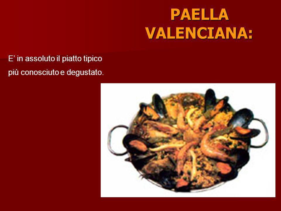 PAELLA VALENCIANA: E' in assoluto il piatto tipico più conosciuto e degustato.