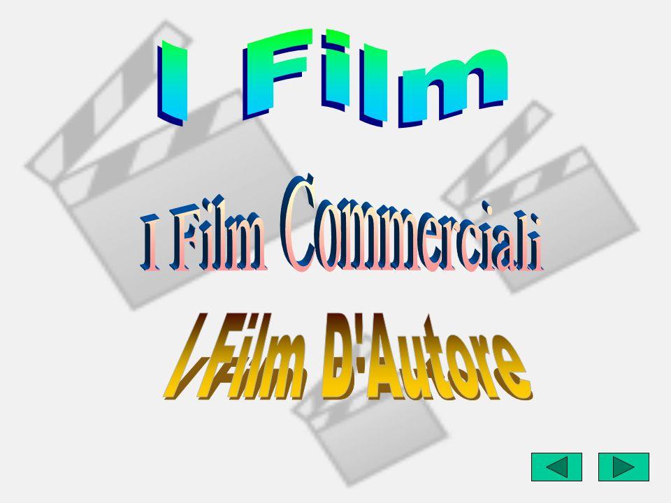 I Film I Film Commerciali I Film D Autore