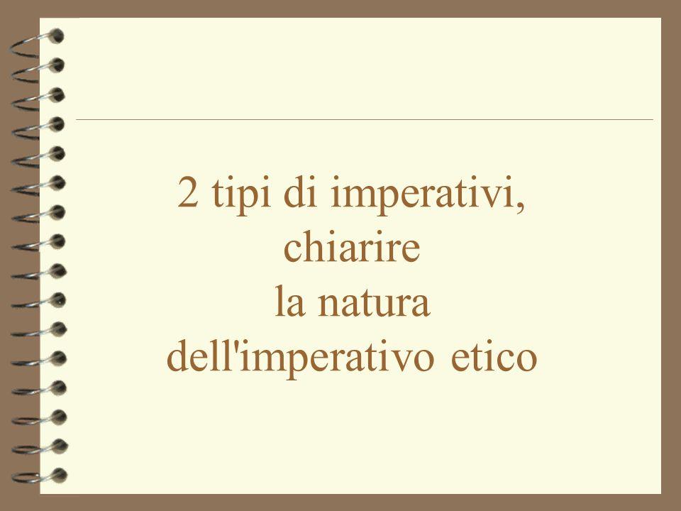 2 tipi di imperativi, chiarire la natura dell imperativo etico