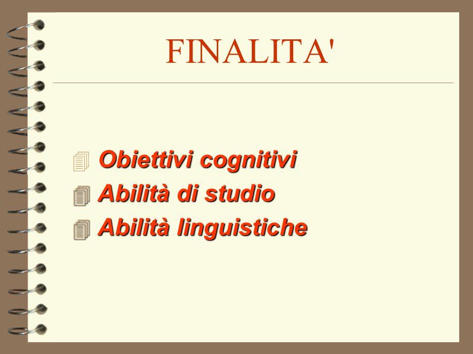 FINALITA Obiettivi cognitivi Abilità di studio Abilità linguistiche