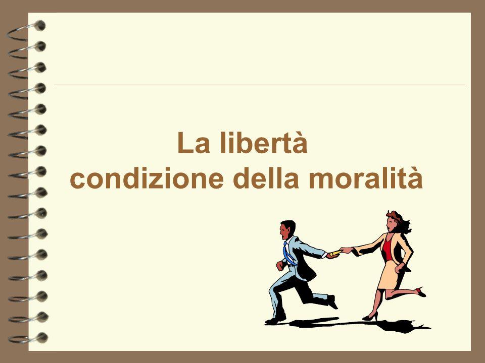 La libertà condizione della moralità